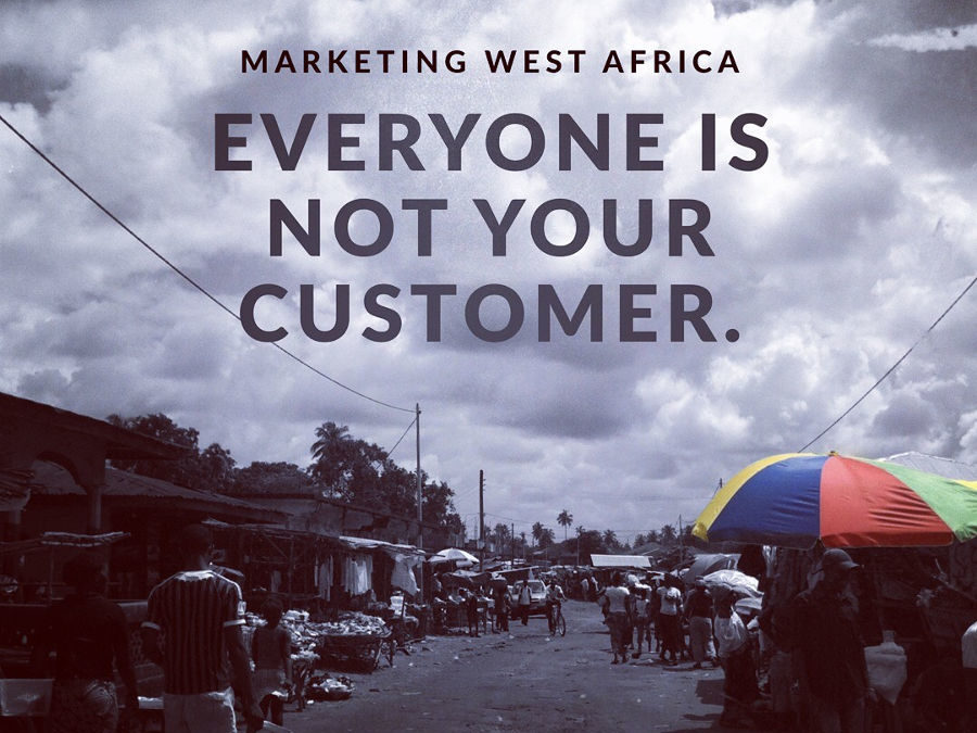 Marketing West Africa: Everyone is not your customer